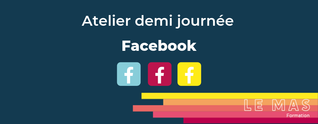 Formation Atelier initiation facebook
