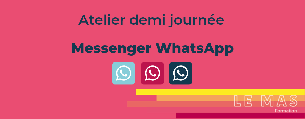 Formation Atelier initiation messenger whatsapp